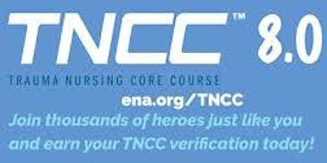 TNCC 8 Trauma Nurse Core Curriculum	1 1/2 day class tickets