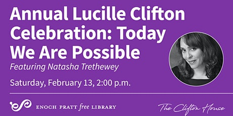 Annual Lucille Clifton Celebration: Today We Are Possible tickets