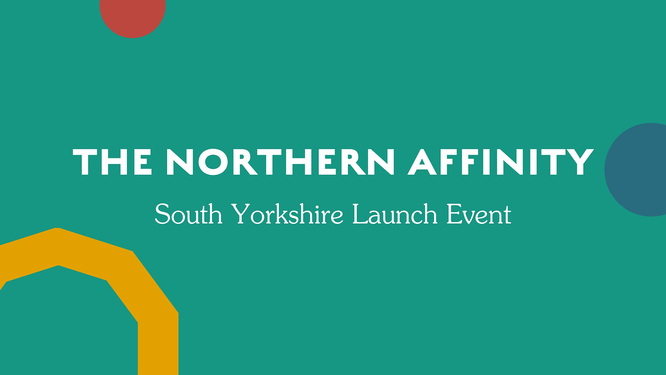 The Northern Affinity Launch Event – South Yorkshire