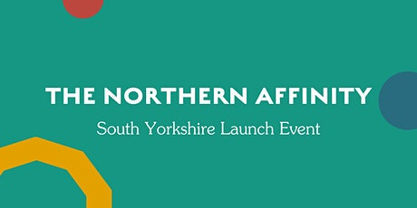 The Northern Affinity Launch Event - South Yorkshire tickets