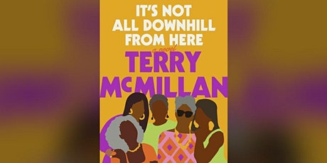 "Book Discussion: ""It's Not All Downhill From Here"" by Terry McMillan tickets"