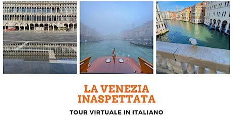"""""""La Venezia Inaspettata"""" Tour Virtuale in Italiano biglietti"""