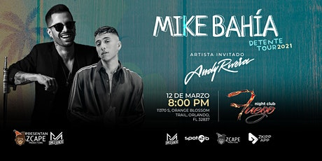 "MIKE BAHIA ""TOUR DETENTE"" ORLANDO CON ANDY RIVERA tickets"