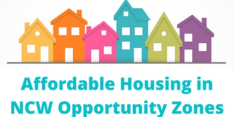 Developing affordable housing in NCW opportunity zones tickets