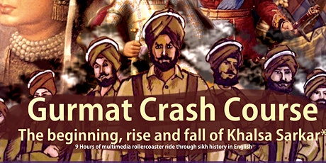 "ONLINE GURMAT CRASH COURSE ""The Beginning, Rise & Fall of Khalsa Sarkar"" tickets"