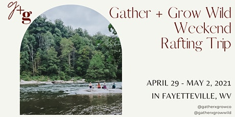 Gather + Grow Wild - Fayetteville Weekend Rafting Trip tickets