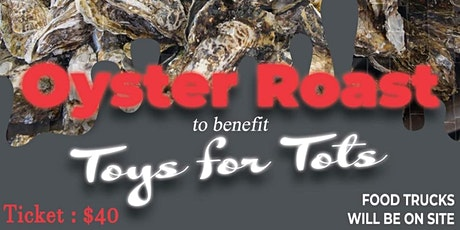 All You Can Eat Oyster Roast to Benefit Toys for Tots tickets