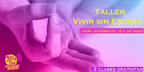 Taller Vivir sin Ansiedad Introductorio al Curso de Yes+!Plus entradas