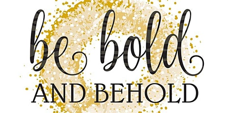 Be Bold and Behold Virtual Fundraising Gala for Breast Cancer Research tickets