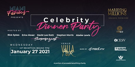 Miami Made Me Famous | Celebrity  Dinner Party presents tickets