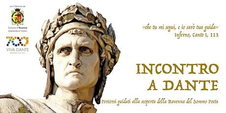 Con gli occhi di Dante: tracce reali ed evocate della Ravenna trecentesca biglietti