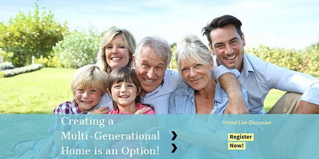 Aging in Place  & Creating a Multi-Generational Home (Live Virtual Seminar! tickets