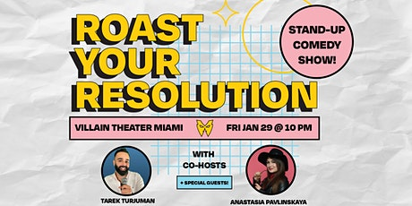 Roast Your New Years Resolution - A Comedy Show! tickets