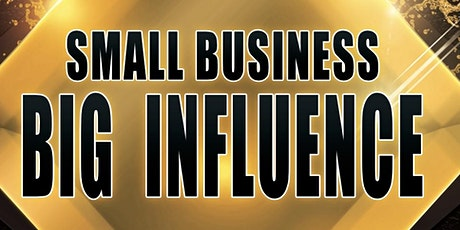 Small Business Big Influence tickets