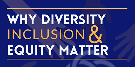 Why Diversity, Inclusion, and Equity Matter? tickets