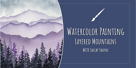 Layered Mountain Watercolor Painting with Shelby Thayne tickets