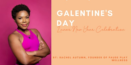 Galentine's Day/Lunar New Year Celebration tickets