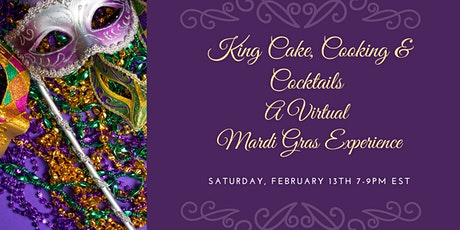 King Cake, Cooking & Cocktails-An Interactive Virtual Mardi Gras Experience tickets