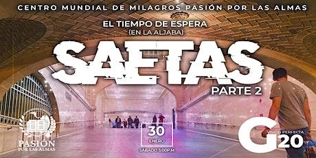 SAETAS  parte 2 Culto de sábado 5:00p.m  30/01/2020  Pasión por las Almas entradas
