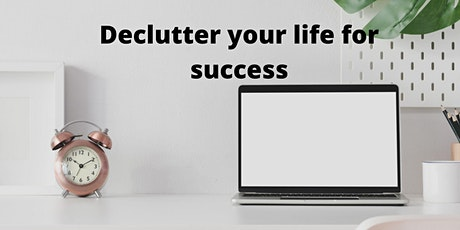 Declutter Your Life for Success tickets