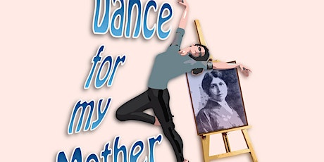 Dance For My Mother tickets