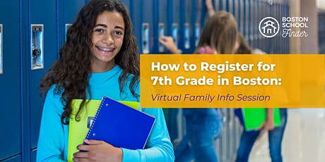 How to Register for 7th Grade in Boston: Virtual Family Info Session tickets