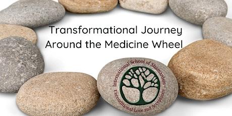 Transformational Journey Around The Medicine Wheel tickets