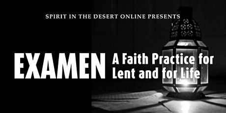 Live via Zoom: Examen: A Faith Practice for Lent and For Life tickets