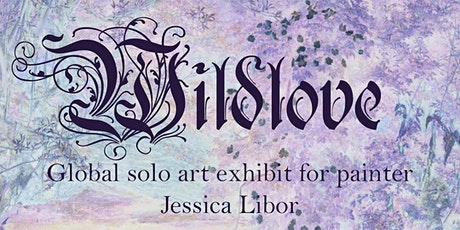 WILDLOVE Global Jessica Libor Solo Exhibition tickets