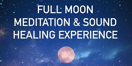 Full Moon Meditation & Sound Healing Experience tickets