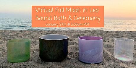 Virtual Full Moon in Leo 2021 Ceremony & Sound Bath tickets