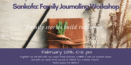 Sankofa: Family Journaling Workshop: Looking Back to Move Forward tickets