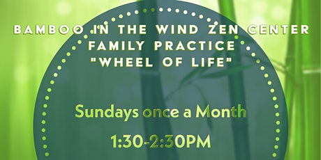 "Bamboo in the Wind Zen Center: Family Practice ""Wheel of Life"" tickets"