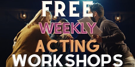 FREE Weekly Online Acting Workshops & Classes - Build a Film/TV Career tickets