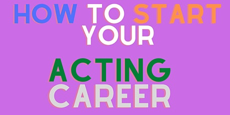 FREE - How to JUMPSTART your ACTING CAREER - Online WEEKLY Acting Workshop tickets