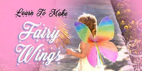 60min Learn To Make Fairy Wings Arts & Crafts Lesson @10AM  (Ages 6+) tickets