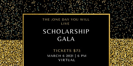 One Day You Will Live Scholarship Gala tickets