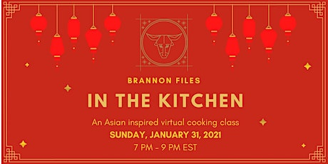 Brannon Files In The Kitchen - Asian Inspired Interactive Cooking Class tickets