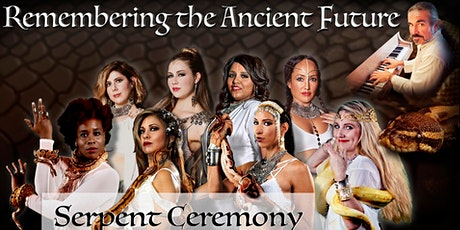 Remembering the Ancient Future: Serpent Ceremony tickets