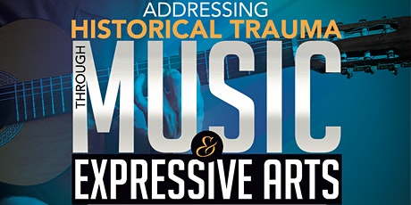 Addressing Historical Trauma Through Music and Expressive Arts tickets