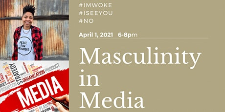 Masculinity in Media (15-24) tickets