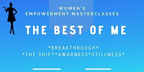 Women's Empowerment Masterclass THE BEST OF ME - part 1. tickets