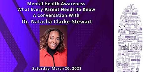Mental Health Awareness-A conversation with Dr. Natasha Clarke-Stewart tickets
