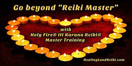 Holy Fire®︎ III Karuna Reiki®︎ Master Training tickets