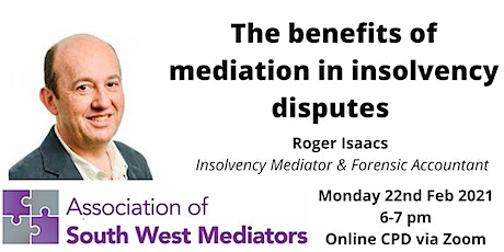 Online CPD: The benefits of mediation in insolvency disputes (Roger Isaacs) tickets