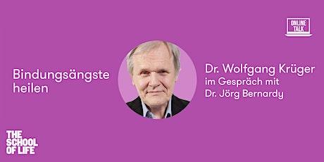 Bindungsängste heilen - Talk mit Dr. Wolfgang Krüger Tickets