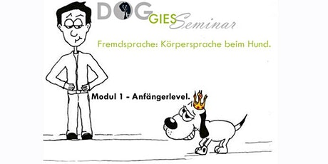 "DOGGIES PräsenzSeminar: ""Körpersprache beim Hund"", Modul 1 (Anfängerlevel) billets"