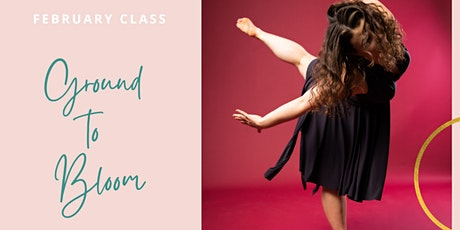 Ground to Bloom - The Nourished Dancer's February Class tickets
