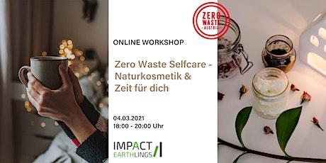 ONLINE Workshop Zero Waste Selfcare – Naturkosmetik & Zeit für dich Tickets