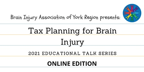 Tax Planning for Brain Injury - 2021 BIAYR Educational Talk Series tickets